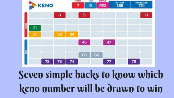 Seven simple hacks to know which keno number will be drawn