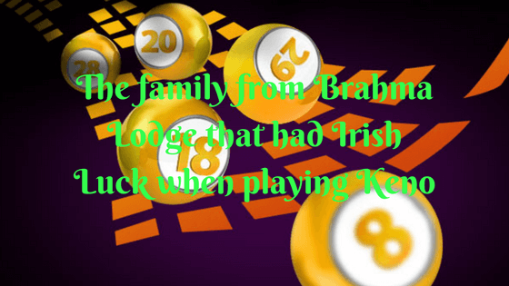 The family from Brahma Lodge that had Irish Luck when playing Keno